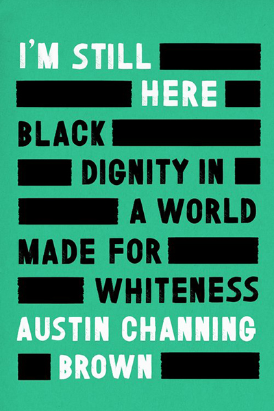 I'm Still Here by Austin Channing Brown book cover.